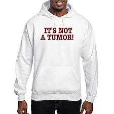 NOT A TUMOR! Hoodie