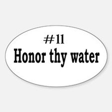 honor thy water oval Bumper Stickers