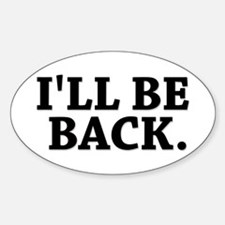 I'LL BE BACK Oval Decal