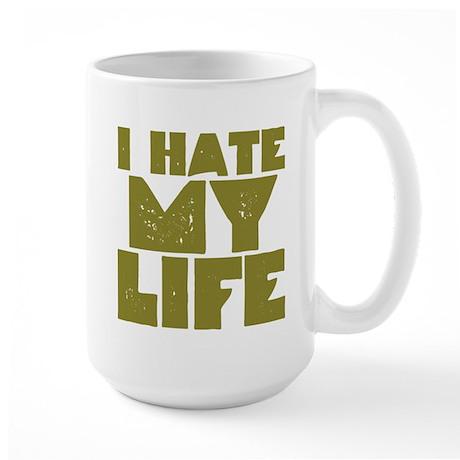 I Hate My Life Large Mug