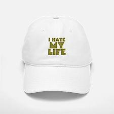 I Hate My Life Baseball Baseball Cap