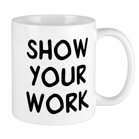 Show Work Mug