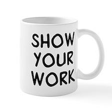 Show Work Small Mug