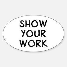 Show Work Sticker (Oval)