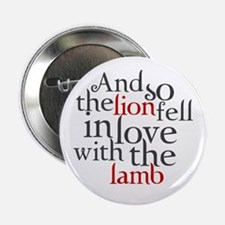 """Lion fell in love with the lamb 2.25"""" Button"""