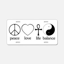 Peace Love Life Balance Aluminum License Plate