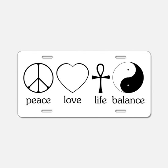 Peace Love Life Balance Aluminum License Plate