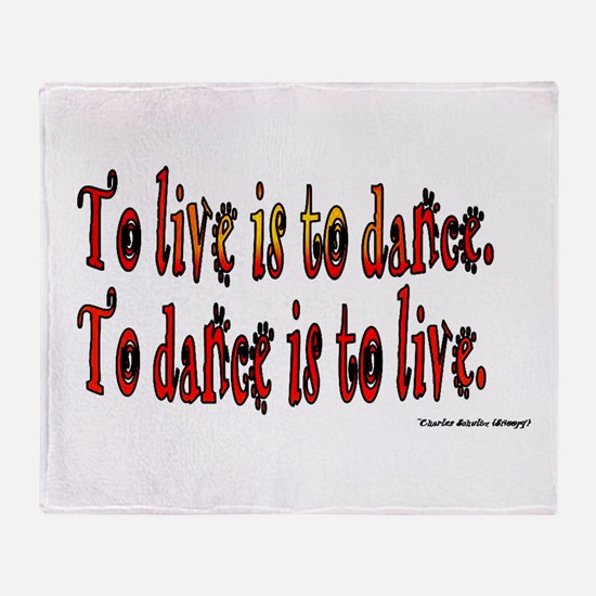 To Dance is to Live Throw Blanket