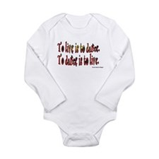 To Dance is to Live Long Sleeve Infant Bodysuit