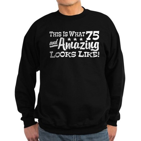 Funny 75th Birthday Sweatshirt (dark)
