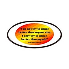 Dance Better than Myself Patches
