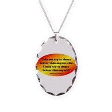 Dance Better than Myself Necklace