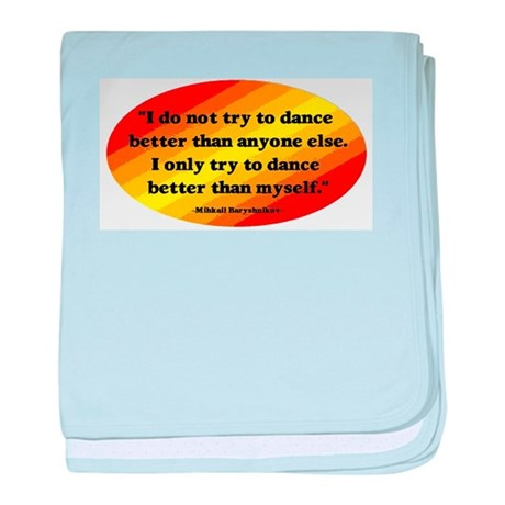 Dance Better than Myself baby blanket