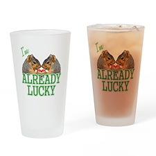 I'm Already Lucky Drinking Glass