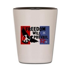 Freedom Will Prevail Shot Glass