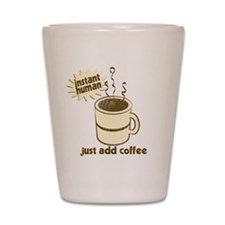 InstantHuman - Just Add Coffe Shot Glass