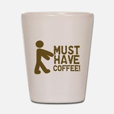 Must Have COFFEE! Zombie Shot Glass