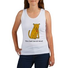 You had me at woof Women's Tank Top
