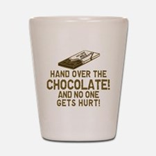 Hand over the CHOCOLATE! Shot Glass