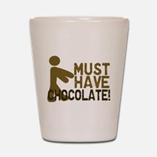 Must Have CHOCOLATE! Zombie Shot Glass