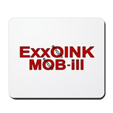 """ExxOink MOB-ill"" Mousepad"