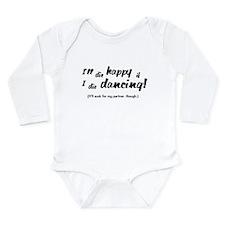 I'll Die Happy if I Die Dancing Long Sleeve Infant