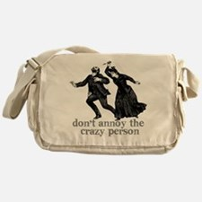 Don't Annoy The Crazy Person Messenger Bag