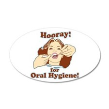 Hooray For Oral Hygiene 38.5 x 24.5 Oval Wall Peel
