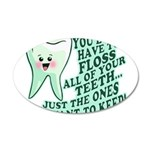 Funny Dentist Quote 38.5 x 24.5 Oval Wall Peel