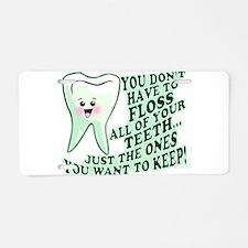 Funny Dental Hygiene Aluminum License Plate