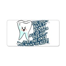 The Teeth You Want To Keep Aluminum License Plate