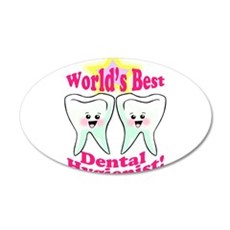 Worlds Best Dental Hygienist 22x14 Oval Wall Peel