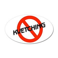 No Kvetching 22x14 Oval Wall Peel