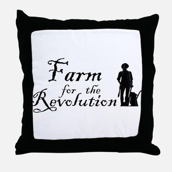 Farm for the Revolution Throw Pillow