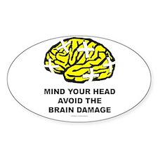 Mind your Head Avoid Brain Damage Decal