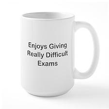 Enjoys Giving Difficult Exams Mug