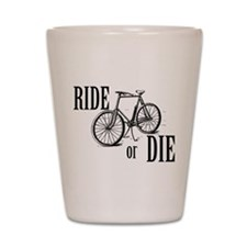 Ride or Die Shot Glass