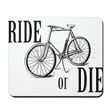 Ride or Die Mousepad