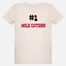 Number 1 MOLE CATCHER T-Shirt