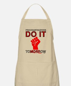 Procrastinators do it tomorro Apron