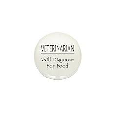 Veterinarian: Will Diagnose For Food Mini Button (