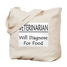Veterinarian: Will Diagnose For Food Tote Bag
