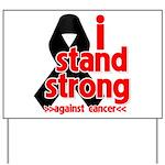 I Stand Strong Melanoma Yard Sign