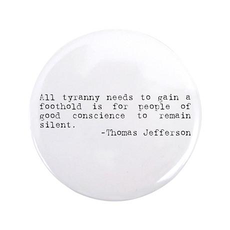 """Thomas Jefferson on Tyranny 3.5"""" Button"""