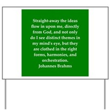 brahms quotes Yard Sign