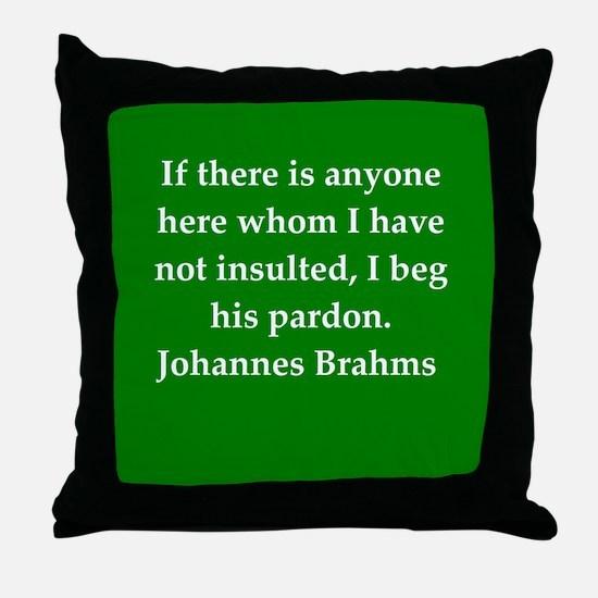 brahms quotes Throw Pillow