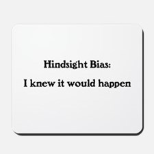 Hindsight Bias Mousepad