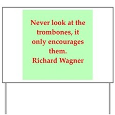 Richard wagner quotes Yard Sign