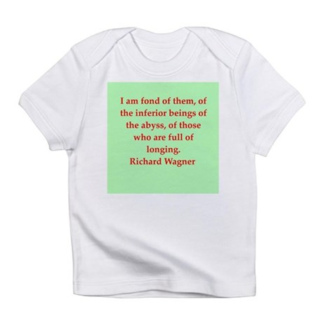 Richard wagner quotes Infant T-Shirt