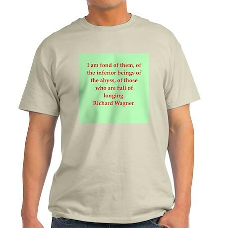 Richard wagner quotes Light T-Shirt